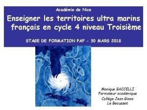 Acadmie de Nice Enseigner les territoires ultra marins
