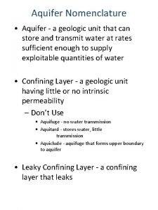 Aquifer Nomenclature Aquifer a geologic unit that can