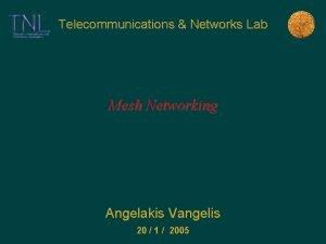Telecommunications Networks Lab Mesh Networking Angelakis Vangelis 20