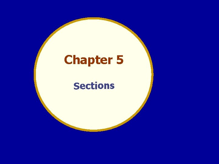 Chapter 5 Sections SECTIONS A primary purpose of
