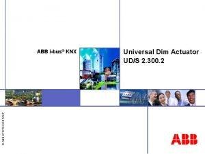 ABB STOTZKONTAKT ABB ibus KNX Universal Dim Actuator