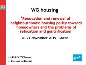 WG housing Renovation and renewal of neighbourhoods housing