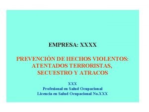 EMPRESA XXXX PREVENCIN DE HECHOS VIOLENTOS ATENTADOS TERRORISTAS