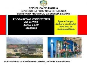 REPBLICA DE ANGOLA GOVERNO DA PROVINCIA DE CABINDA