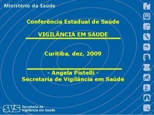 Conferncia Estadual de Sade VIGIL NCIA EM SAUDE