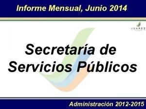 Informe Mensual Junio 2014 Secretara de Servicios Pblicos