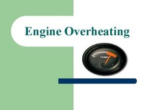 Engine Overheating How hot is too hot l
