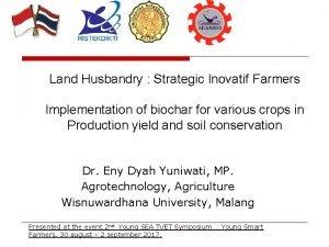Land Husbandry Strategic Inovatif Farmers Implementation of biochar