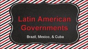 Latin American Governments Brazil Mexico Cuba Standards SS