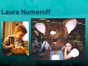 Laura Numeroff Do you recognize this charater Laura
