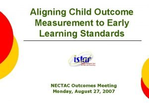Aligning Child Outcome Measurement to Early Learning Standards