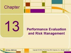 Chapter 13 Mc GrawHillIrwin Performance Evaluation and Risk