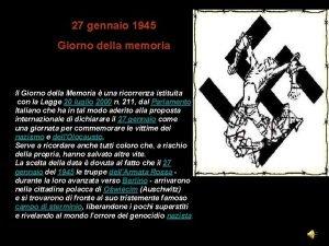 27 gennaio 1945 Giorno della memoria Il Giorno