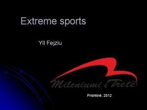 Extreme sports Yll Fejziu Prishtin 2012 Extreme sports