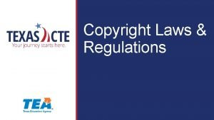 Copyright Laws Regulations Copyright Texas Education Agency 2017