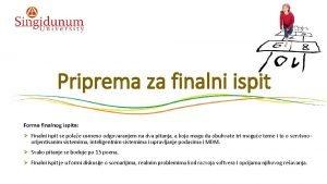Priprema za finalni ispit Forma finalnog ispita Finalni