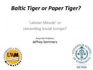 Baltic Tiger or Paper Tiger Latvian Miracle or