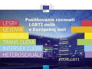 Posilovanie rovnosti LGBTI osb v Eurpskej nii EU