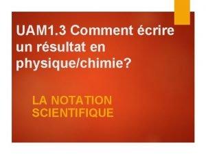 UAM 1 3 Comment crire un rsultat en