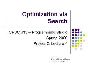 Optimization via Search CPSC 315 Programming Studio Spring