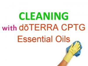 CLEANING with dTERRA CPTG Essential Oils WHY MAKE