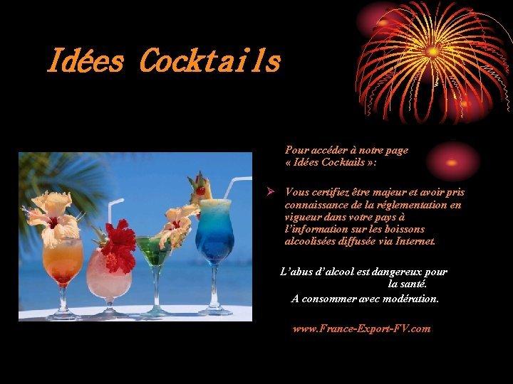 Ides Cocktails Pour accder notre page Ides Cocktails