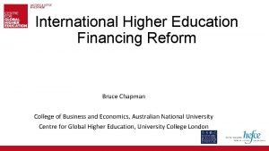 International Higher Education Financing Reform Bruce Chapman College