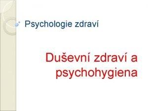 Psychologie zdrav Duevn zdrav a psychohygiena Duevn zdrav