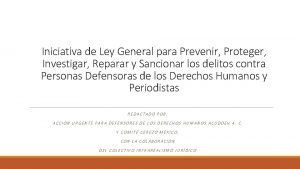 Iniciativa de Ley General para Prevenir Proteger Investigar