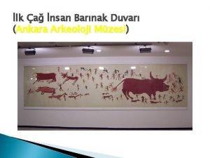 lk a nsan Barnak Duvar Ankara Arkeoloji Mzesi