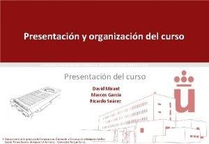 CURSO DE PROGRAMACIN PARALELA EN PROCESADORES GRFICOS Presentacin