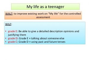 My life as a teenager WALT to improve