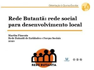 Rede Butant rede social para desenvolvimento local Martha