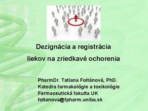 Dezigncia a registrcia liekov na zriedkav ochorenia Pharm