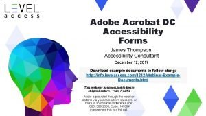 Adobe Acrobat DC Accessibility Forms James Thompson Accessibility