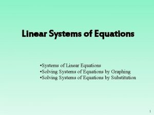 Linear Systems of Equations Systems of Linear Equations