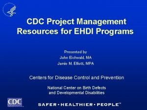 CDC Project Management Resources for EHDI Programs Presented