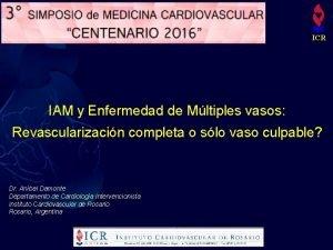 ICR IAM y Enfermedad de Mltiples vasos Revascularizacin