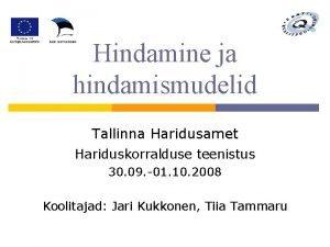 Hindamine ja hindamismudelid Tallinna Haridusamet Hariduskorralduse teenistus 30