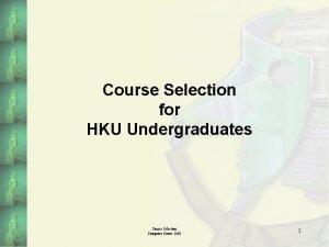 Course Selection for HKU Undergraduates Course Selection Computer