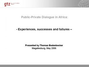 PublicPrivate Dialogue in Africa Experiences successes and failures