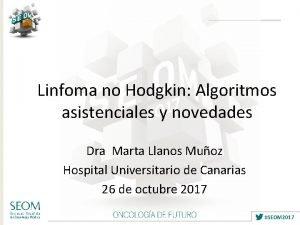 Linfoma no Hodgkin Algoritmos asistenciales y novedades Dra