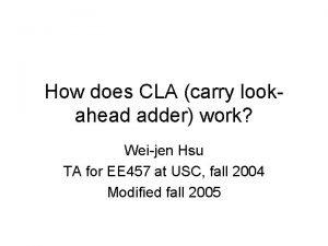 How does CLA carry lookahead adder work Weijen