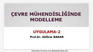 EVRE MHENDSLNDE MODELLEME UYGULAMA2 Prof Dr Glfem BAKAN