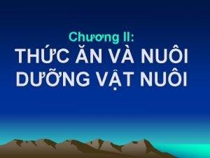 Chng II THC N V NUI DNG VT
