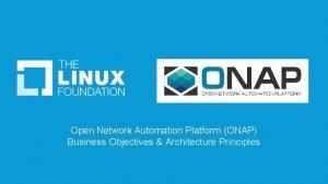 Open Network Automation Platform ONAP Business Objectives Architecture