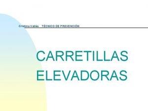 Cristina Valls TCNICO DE PREVENCIN CARRETILLAS ELEVADORAS NTP