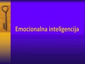 to je emocionalna inteligencija Emocionalna inteligencija je skup