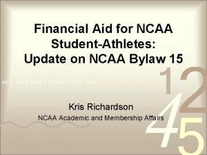 Financial Aid for NCAA StudentAthletes Update on NCAA