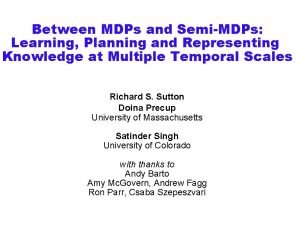 Between MDPs and SemiMDPs Learning Planning and Representing
